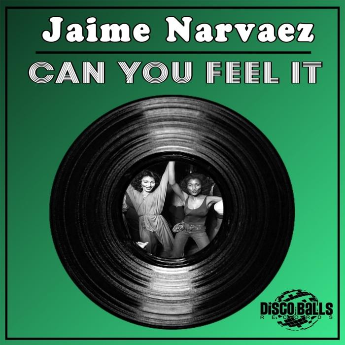 JAIME NARVAEZ - Can You Feel It