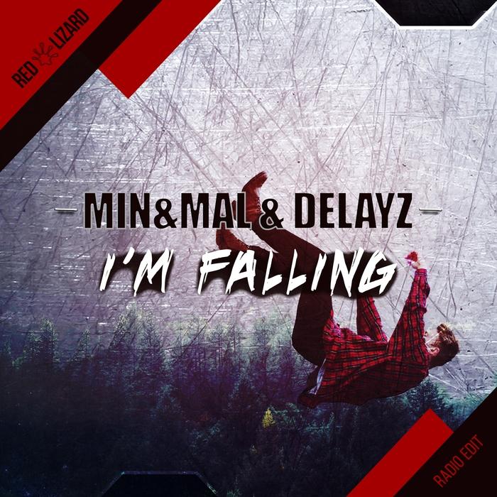 MIN & MAL & DELAYZ - I'm Falling