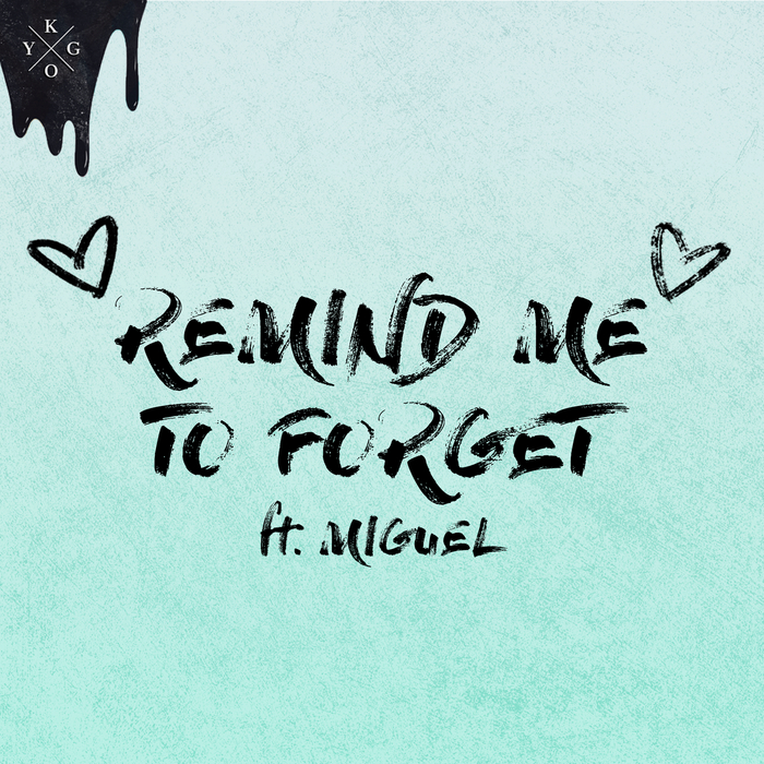 KYGO feat MIGUEL - Remind Me To Forget