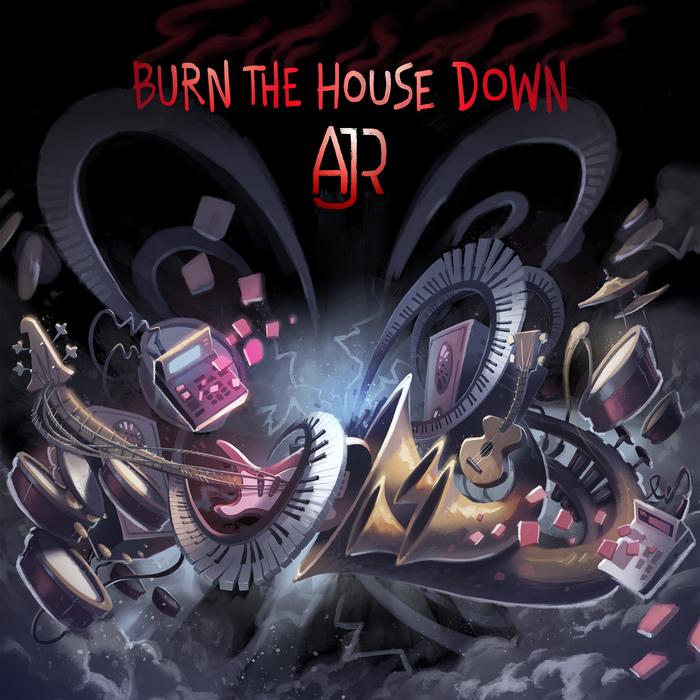 Burn The House Down by AJR on MP3, WAV, FLAC, AIFF & ALAC at