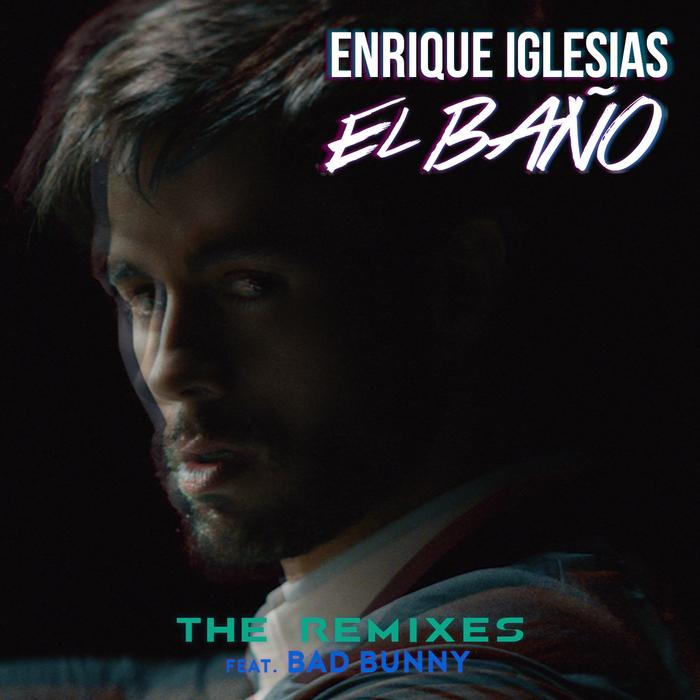 ENRIQUE IGLESIAS - EL BANO (The Remixes)