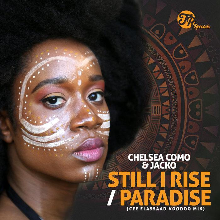 CHELSEA COMO & JACKO - Still I Rise/Paradise