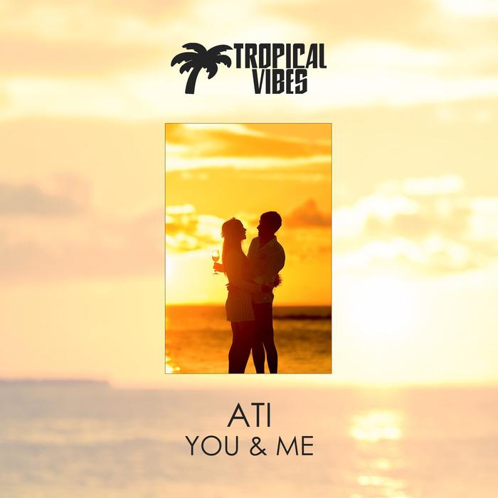 ATI - You & Me