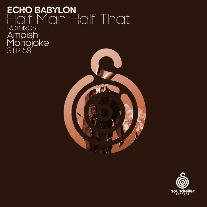 ECHO BABYLON - Half Man Half That