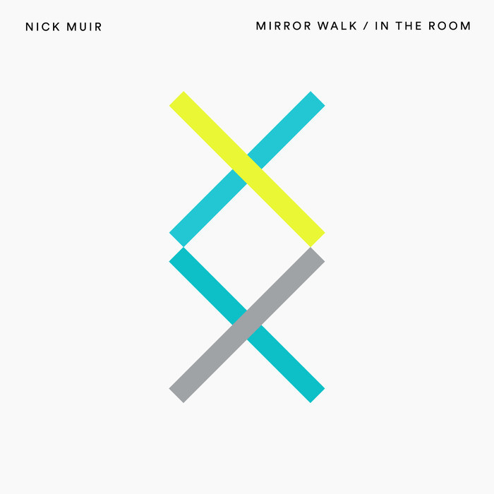 NICK MUIR - Mirror Walk/In The Room