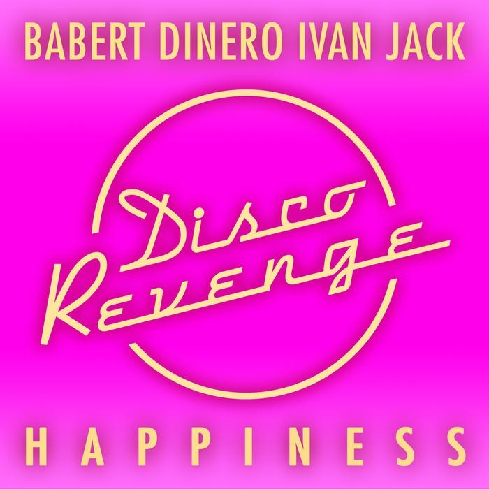 BABERT/DINERO/IVAN JACK - Happiness