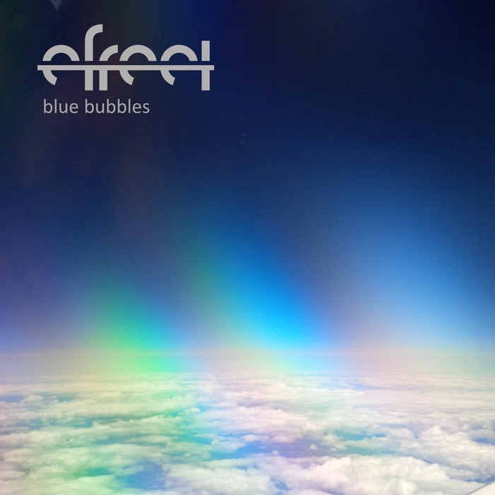 EFREET - Blue Bubbles
