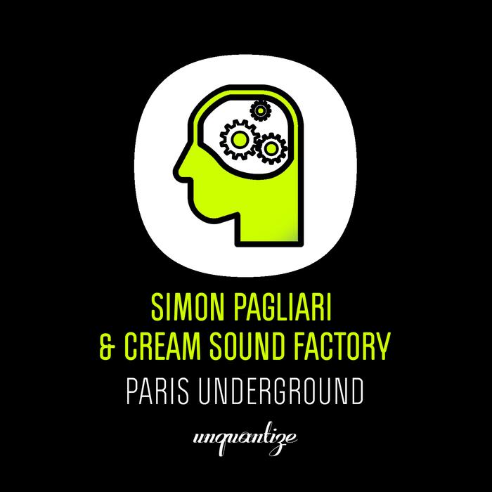 SIMON PAGLIARI & CREAM SOUND FACTORY - Paris Underground