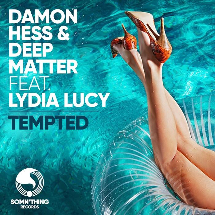 DAMON HESS/DEEP MATTER/LYDIA LUCY - Tempted