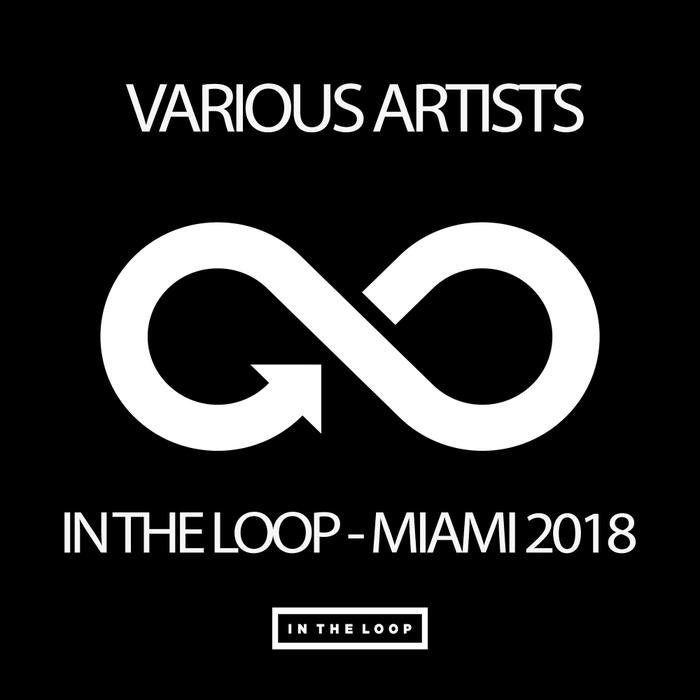 VARIOUS - In The Loop: Miami 2018