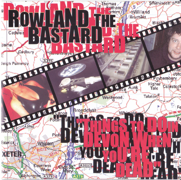ROWLAND THE BASTARD - Things To Do In Devon When You're Dead