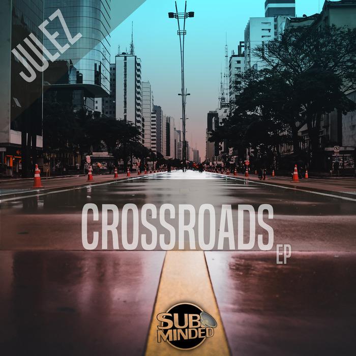 JULEZ - Crossroads EP