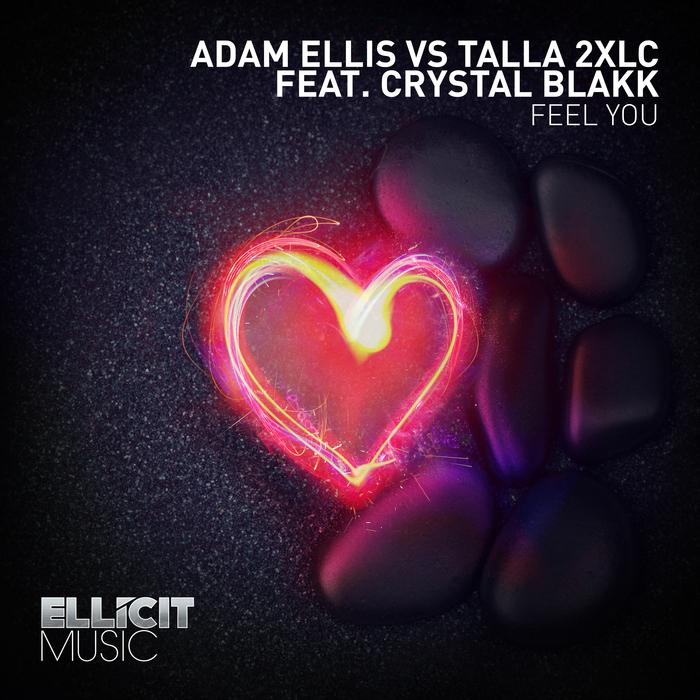ADAM ELLIS/TALLA 2XLC feat CRYSTAL BLAKK - Feel You