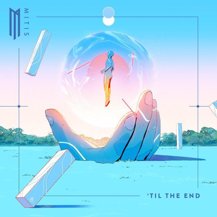 MITIS - 'Til The End