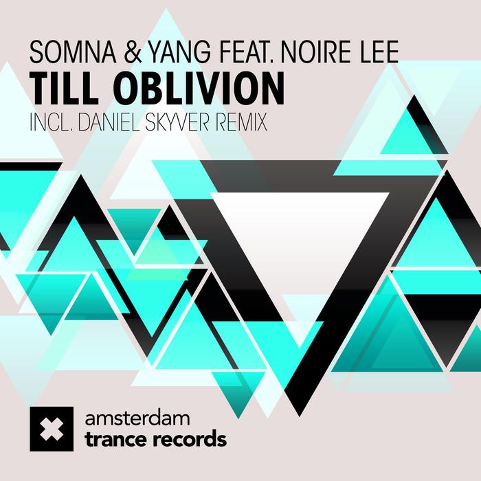 SOMNA & YANG feat NOIRE LEE - Till Oblivion