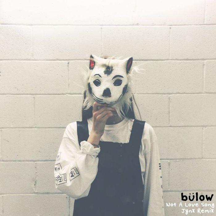 BULOW - Not A Love Song (Jynx Remix)