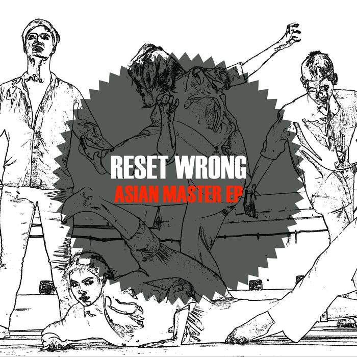 RESET WRONG - Asian Master EP
