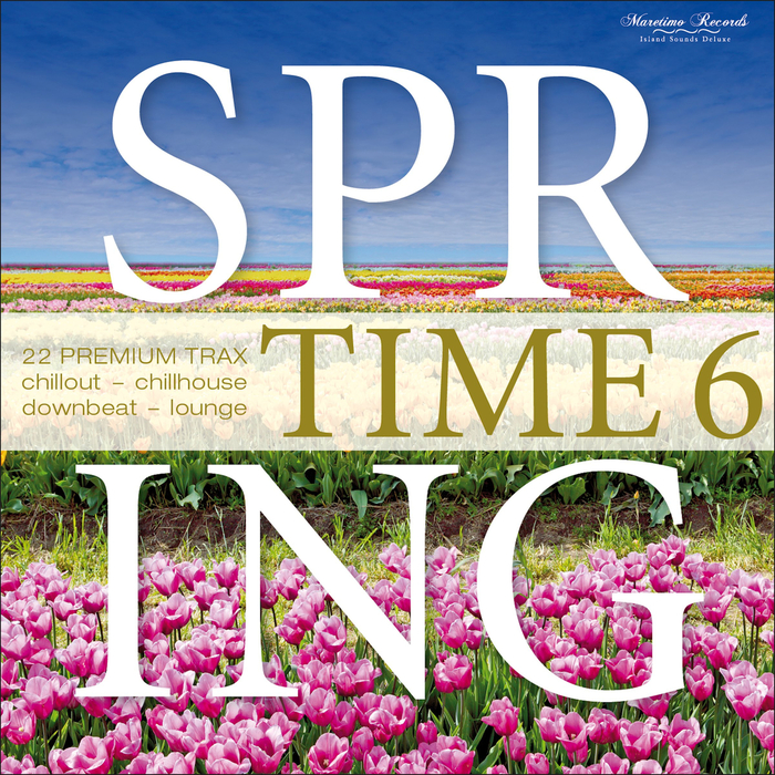 DJ MARETIMO/VARIOUS - Spring Time Vol 6: 22 Premium Trax (Chillout, Chillhouse, Downbeat & Lounge) (unmixed tracks)