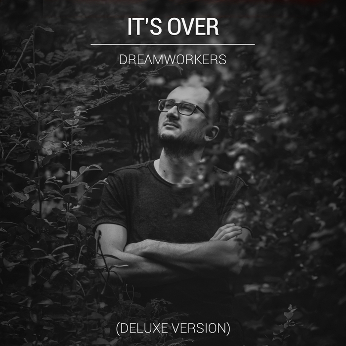 DREAMWORKERS - It's Over (Deluxe Version)