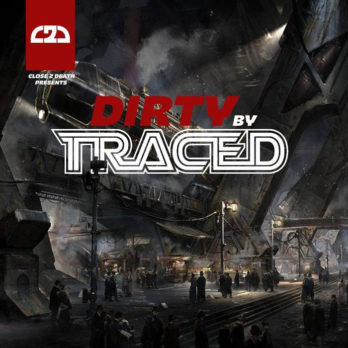 TRACED - Dirty