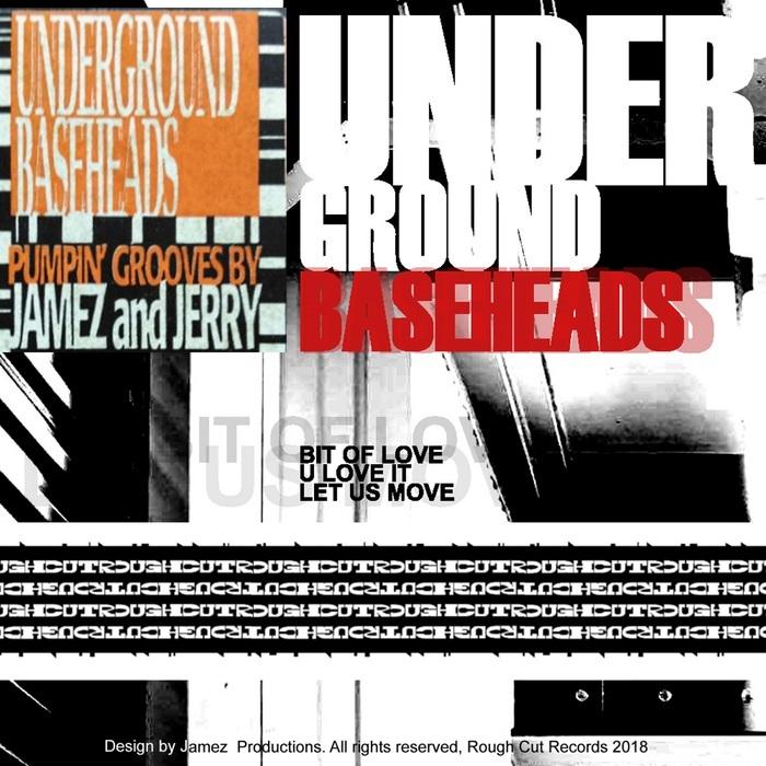UNDERGROUND BASEHEADS - Bit Of Love