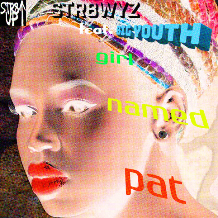STRAIGHTWISE feat BIG YOUTH - Girl Named Pat