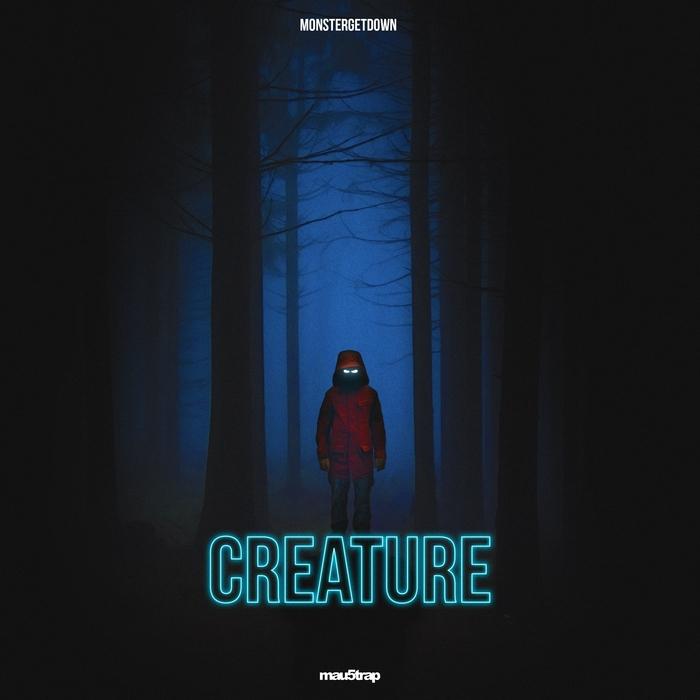 MONSTERGETDOWN - Creature