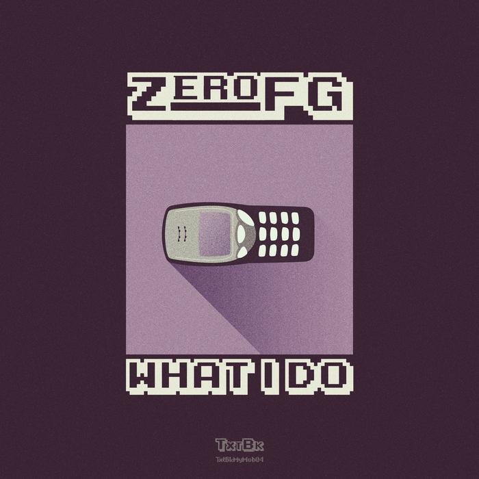 ZEROFG - What I Do