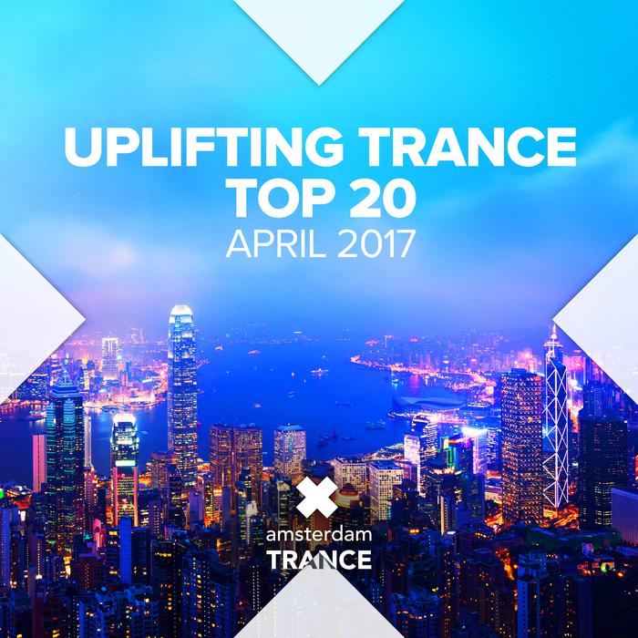 VARIOUS - Uplifting Trance Top Twenty - April 2017