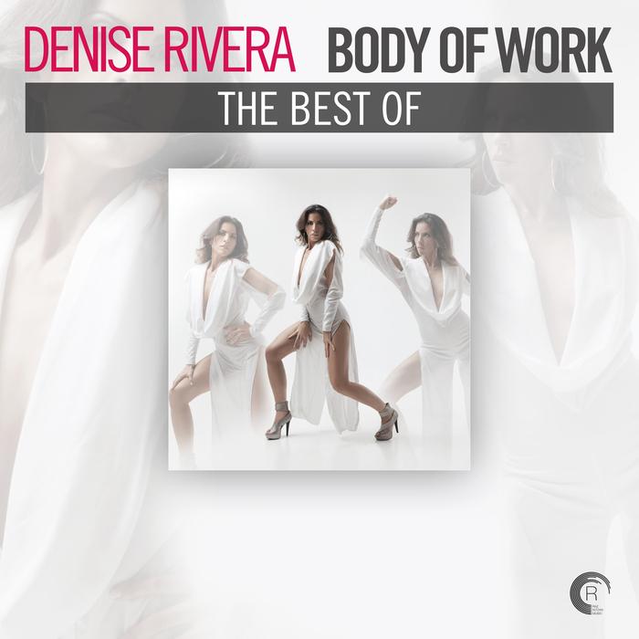 DENISE RIVERA - Body Of Work - The Best Of Denise Rivera