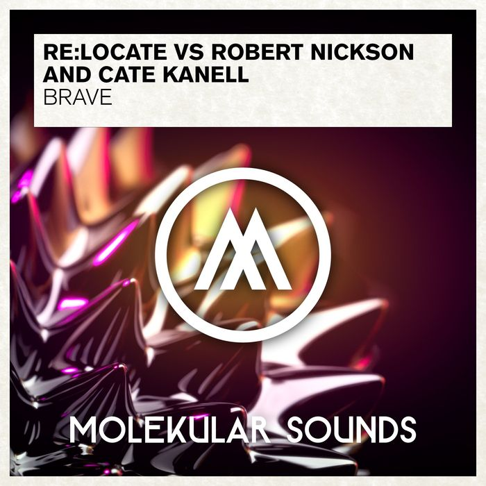 RE:LOCATE/ROBERT NICKSON AND CATE KANELL - Brave