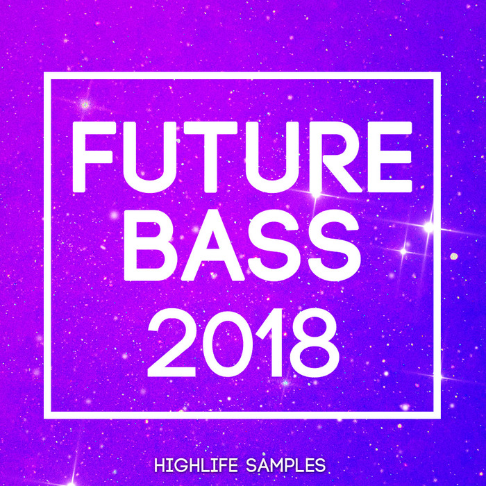 HIGHLIFE SAMPLES - Future Bass 2018 (Sample Pack WAV/MIDI/VSTi Presets)