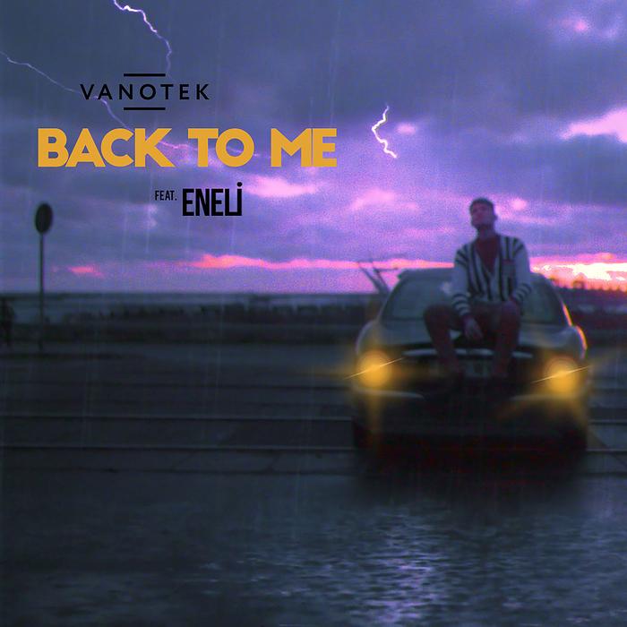 VANOTEK feat ENELI - Back To Me