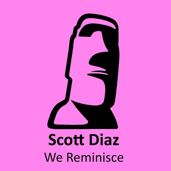 SCOTT DIAZ - We Reminisce