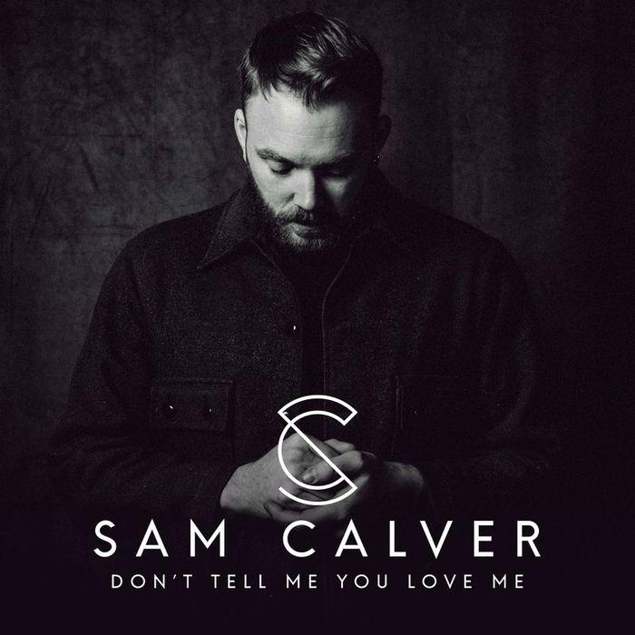 SAM CALVER - Donat Tell Me You Love Me