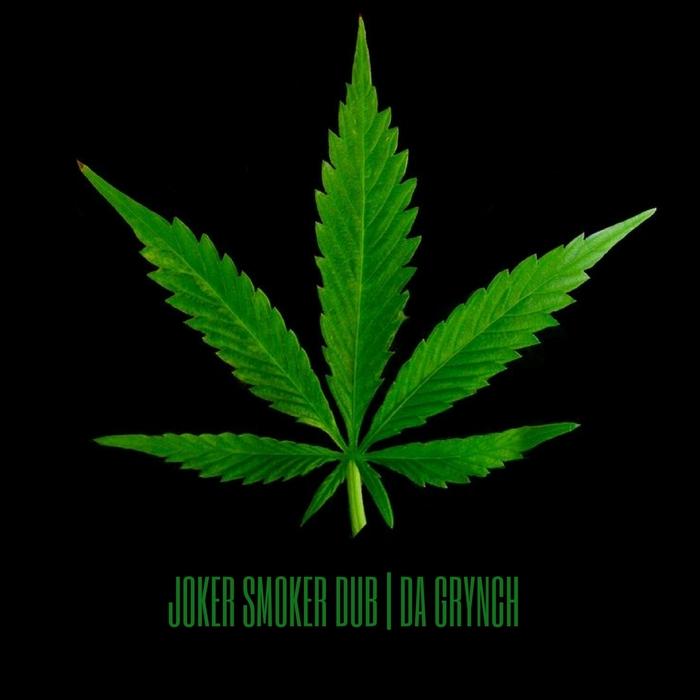 DA GRYNCH - Joker Smoker Dub