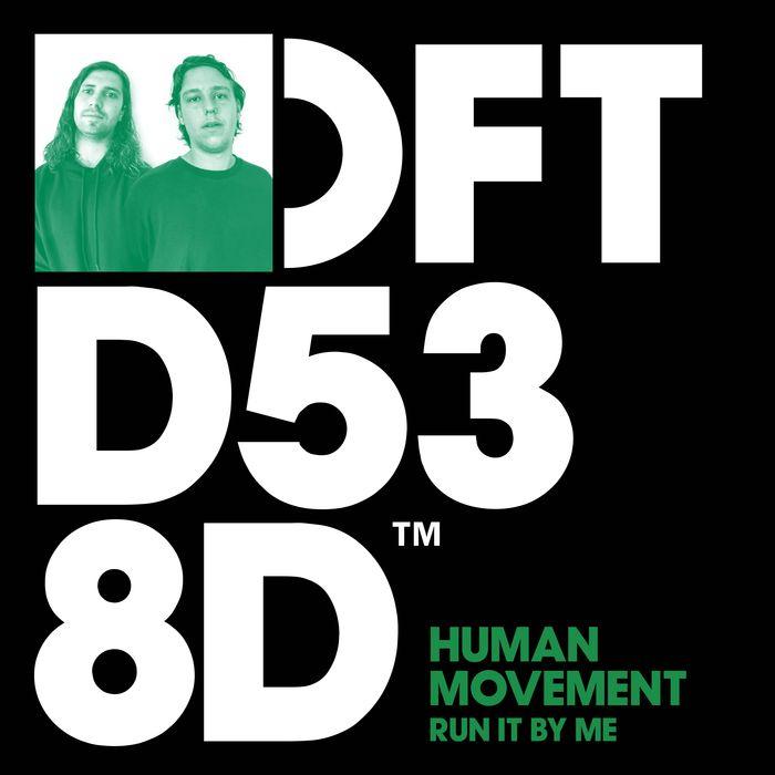 HUMAN MOVEMENT - Run It By Me