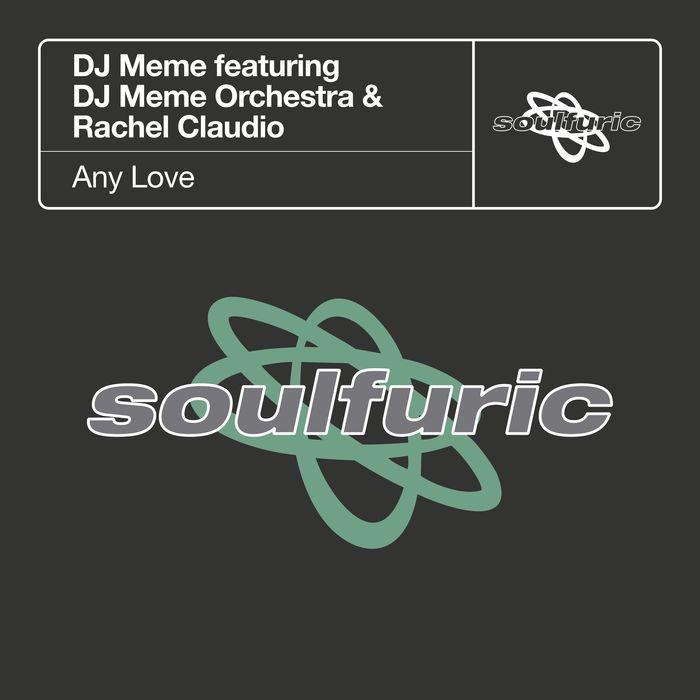 DJ MEME feat DJ MEME ORCHESTRA/RACHEL CLAUDIO - Any Love