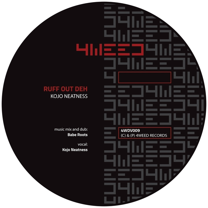 BABE ROOTS/KOJO NEATNESS - Ruff Out Deh