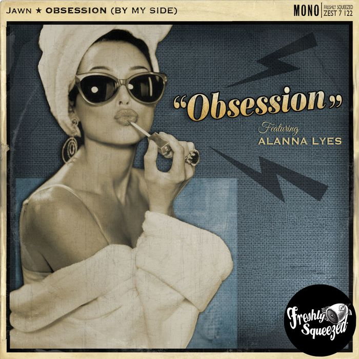 JAWN feat ALANNA LYES - Obsession (By My Side)