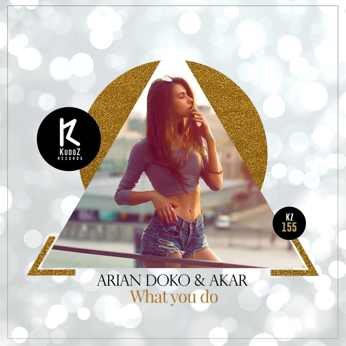 ARIAN DOKO & AKAR - What You Do