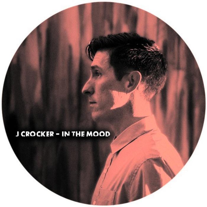 J CROCKER - In The Mood
