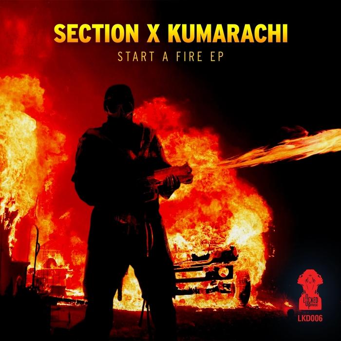 SECTION X KUMARACHI - Start A Fire EP