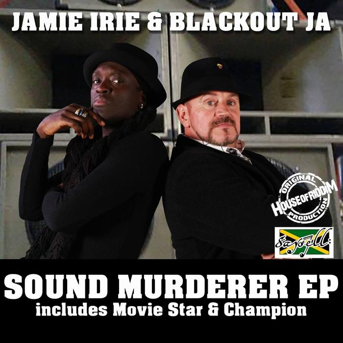 Jamie Irie & Blackout JA - Sound Murderer EP