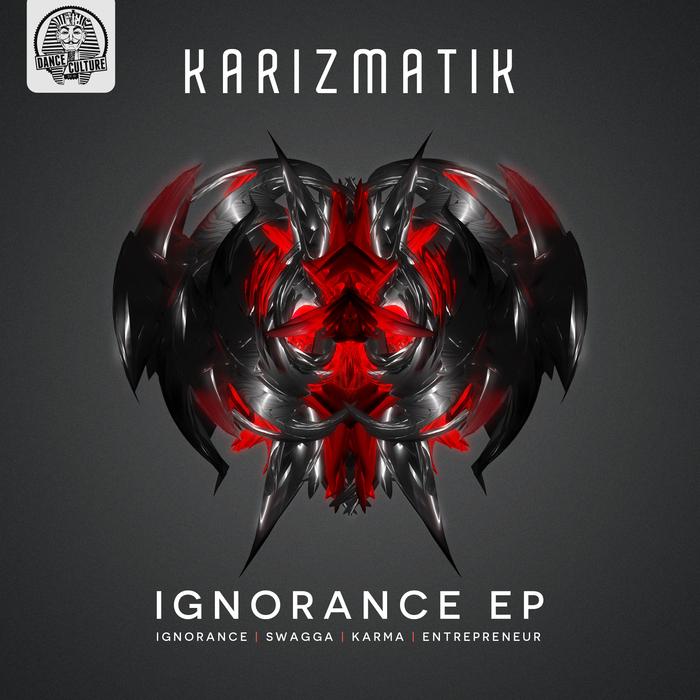 KARIZMATIK - Ignorance