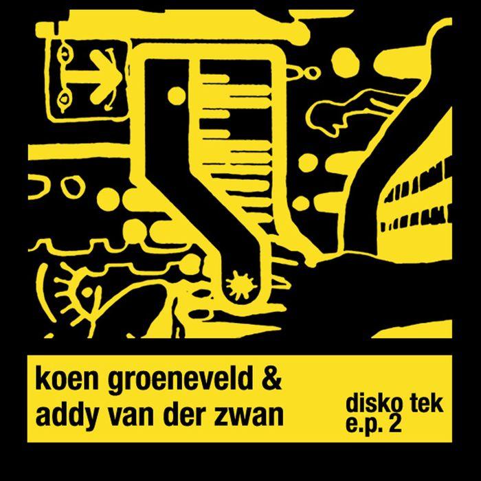 KOEN GROENEVELD/ADDY VAN DER ZWAN - Disko Tek EP 2