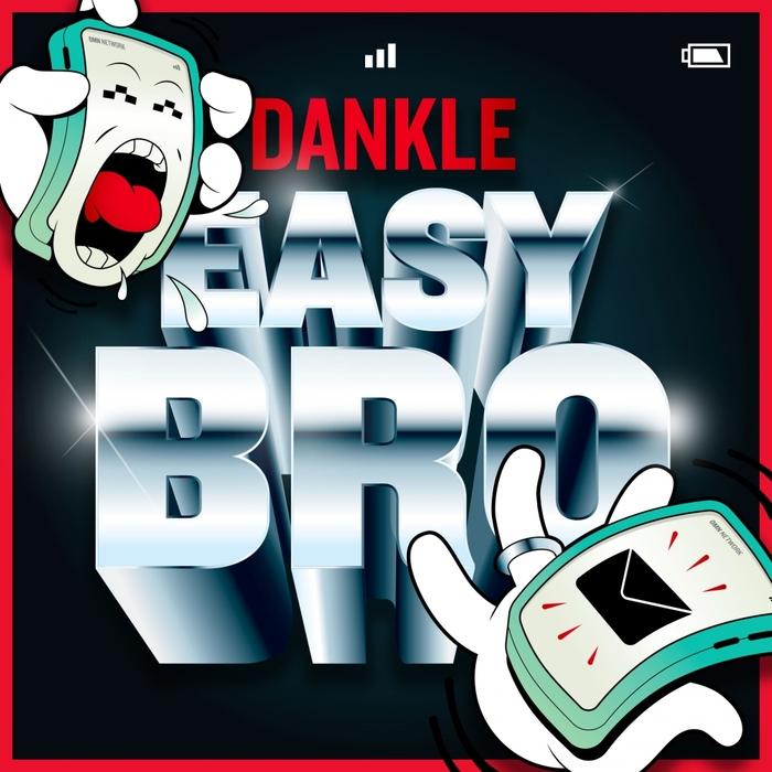 DANKLE - Easy Bro