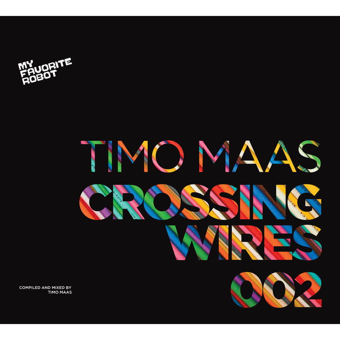 VARIOUS/TIMO MAAS - Crossing Wires 002 - Compiled And Mixed By Timo Maas