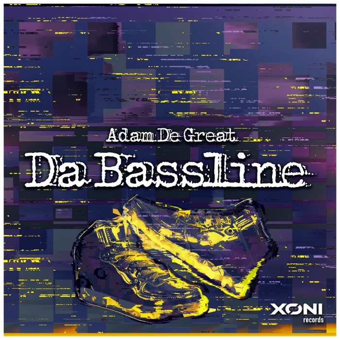 ADAM DE GREAT - Da Bassline
