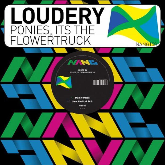 LOUDERY - Ponies, It's The Flowertruck